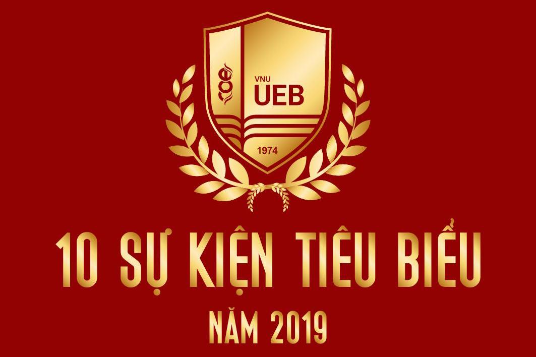 10 sự kiện và thành tựu tiêu biểu của Trường Đại học Kinh tế - ĐHQGHN năm 2019